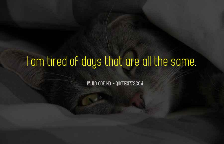 All Days Are Same Quotes #823875