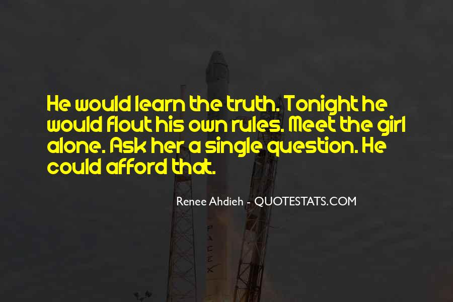 All I Ask For Is The Truth Quotes #159157