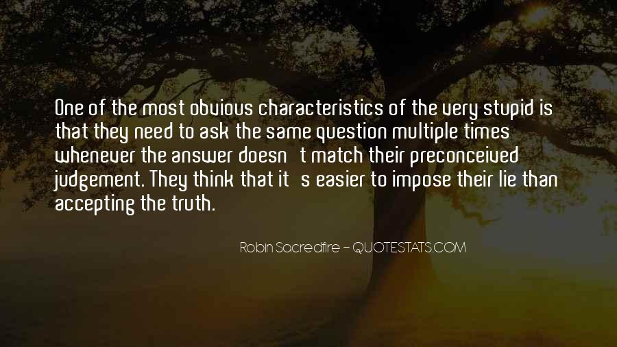 All I Ask For Is The Truth Quotes #220688