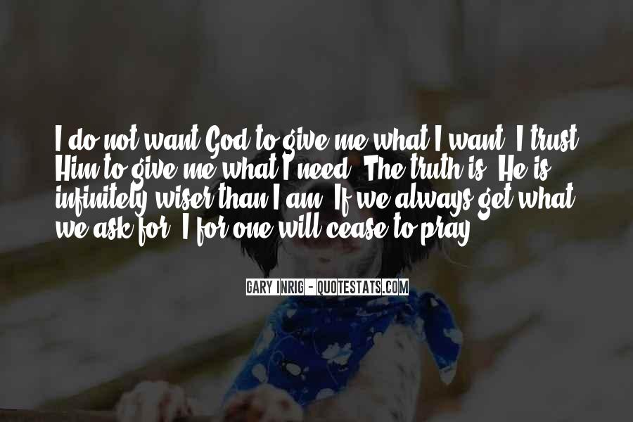 All I Ask For Is The Truth Quotes #256912
