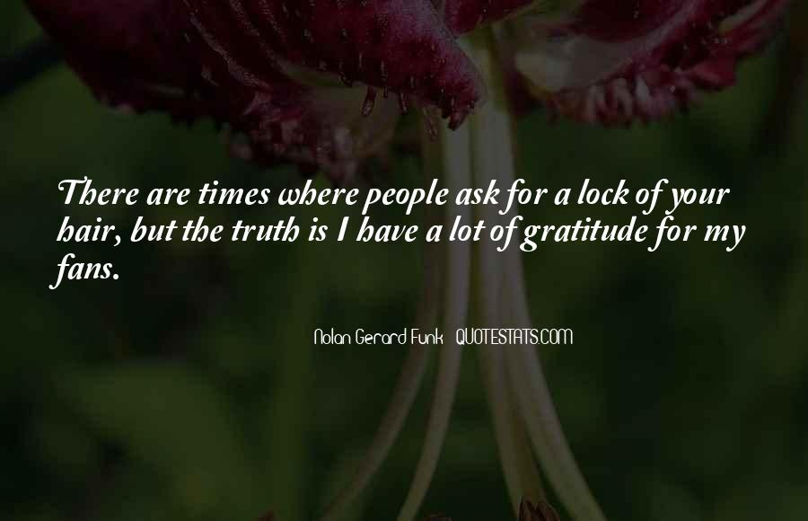 All I Ask For Is The Truth Quotes #30616