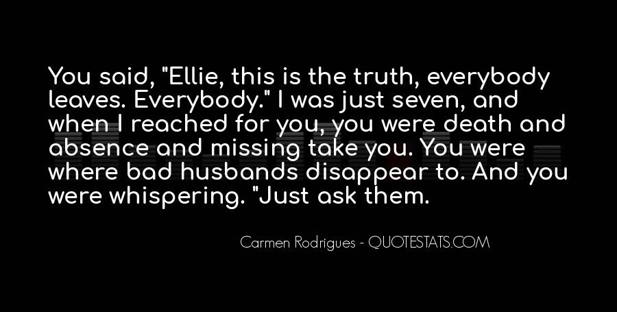 All I Ask For Is The Truth Quotes #43794