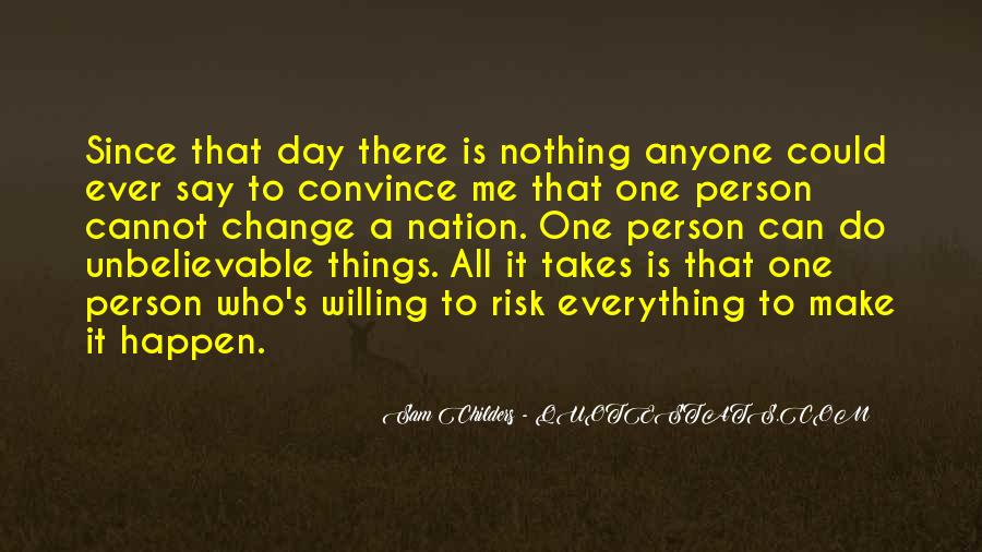 All It Takes Is One Quotes #741062