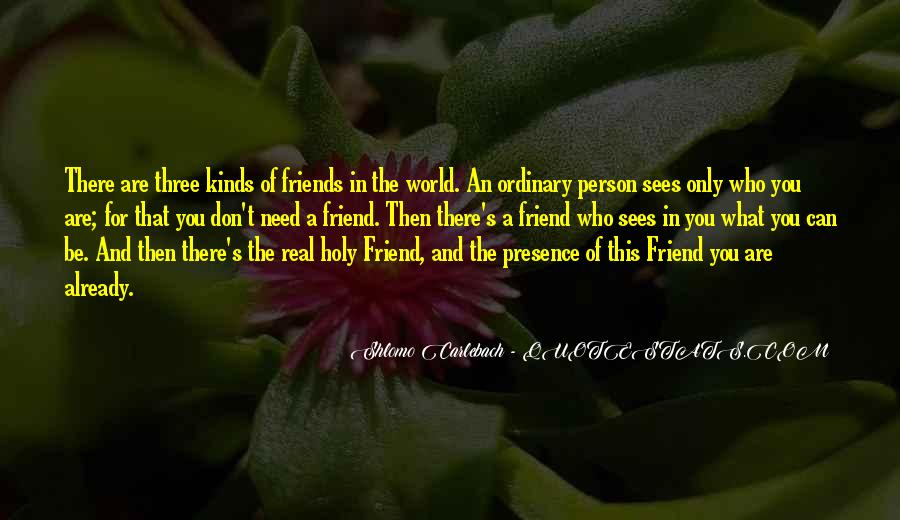 All Kinds Of Friends Quotes #1640530