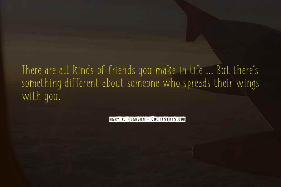 All Kinds Of Friends Quotes #249420