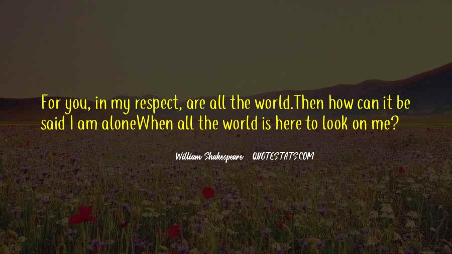 All My Respect To You Quotes #1068455