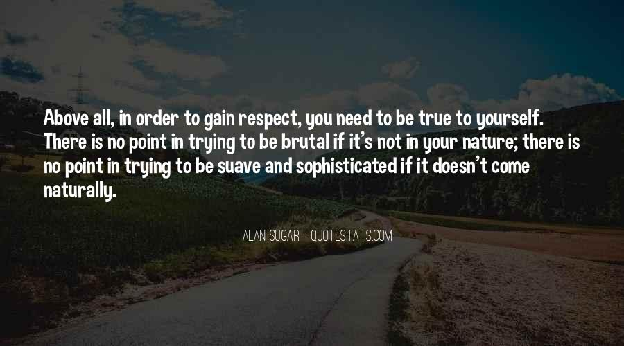 All My Respect To You Quotes #13660