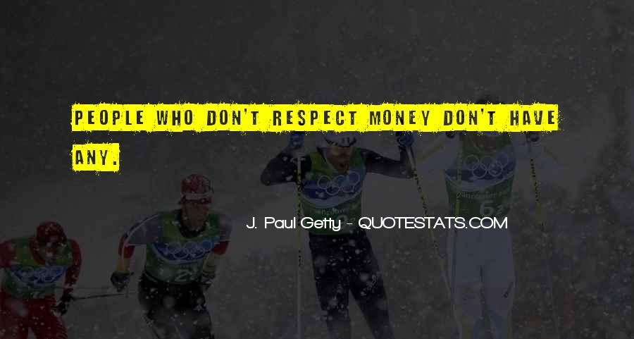 All My Respect To You Quotes #6723