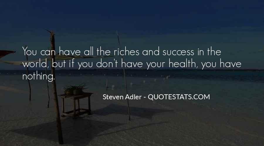 All The Riches In The World Quotes #1061159
