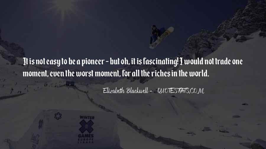 All The Riches In The World Quotes #242945