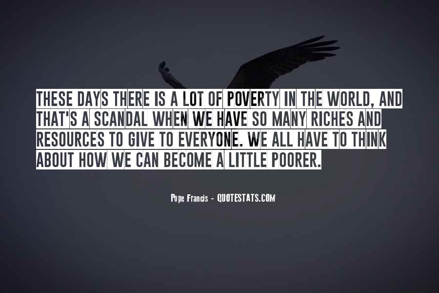All The Riches In The World Quotes #883355