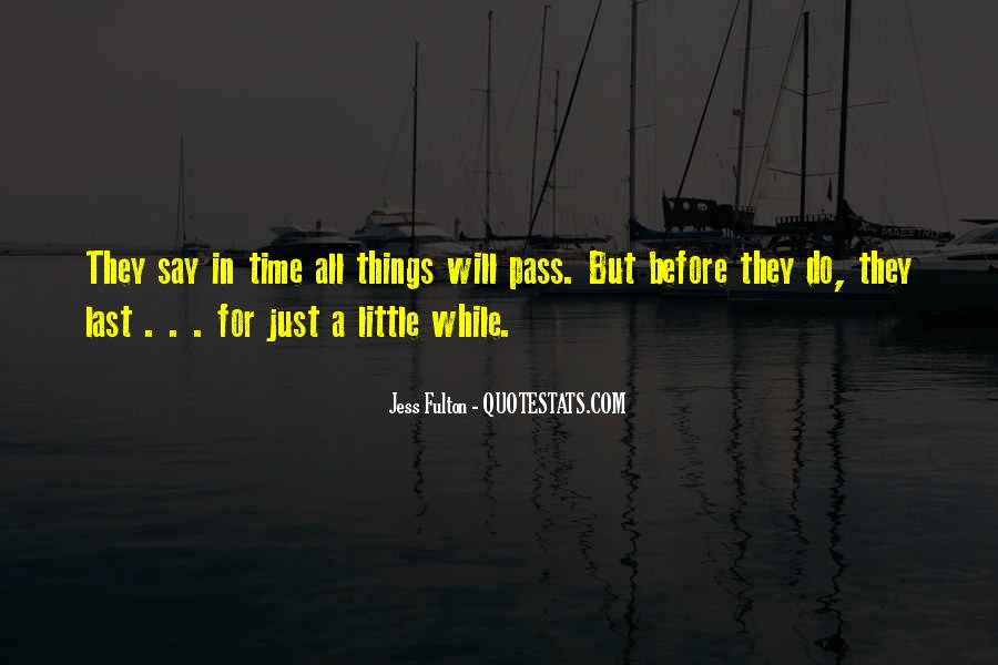 All Things Will Pass Quotes #1004062