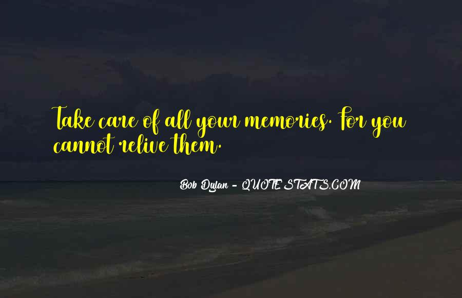 All Your Memories Quotes #1363548