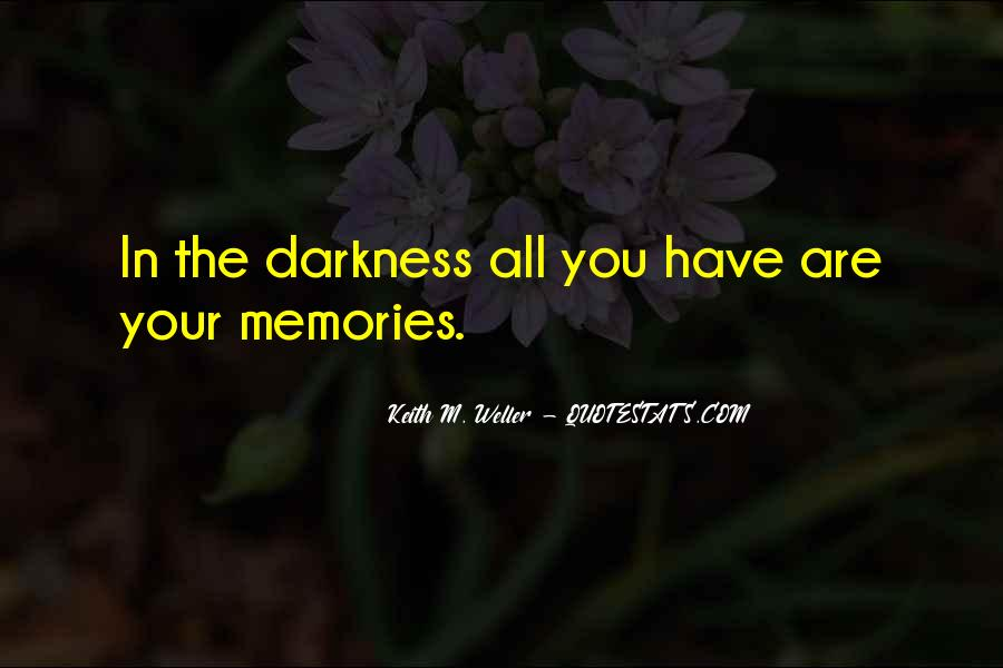 All Your Memories Quotes #1383624