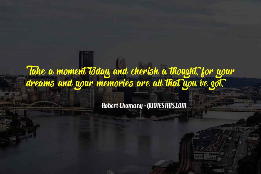 All Your Memories Quotes #450382