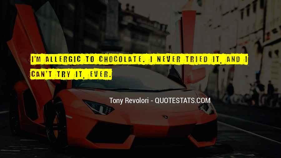 Allergic To Chocolate Quotes #2370
