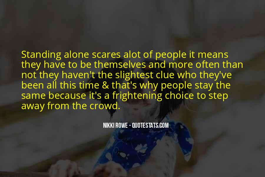Alone Because Of Love Quotes #1018888