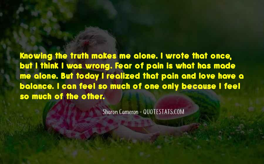 Alone Because Of Love Quotes #1083108