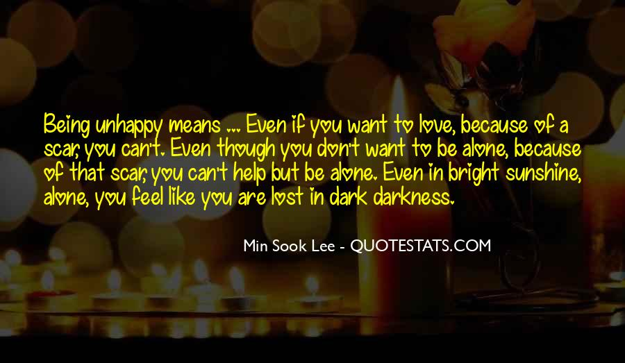 Alone Because Of Love Quotes #1683630