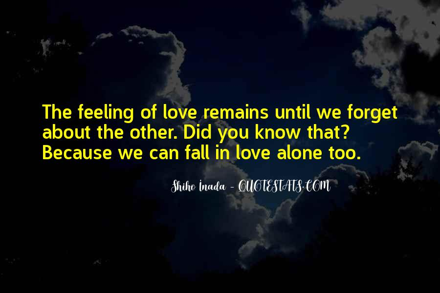 Alone Because Of Love Quotes #578840
