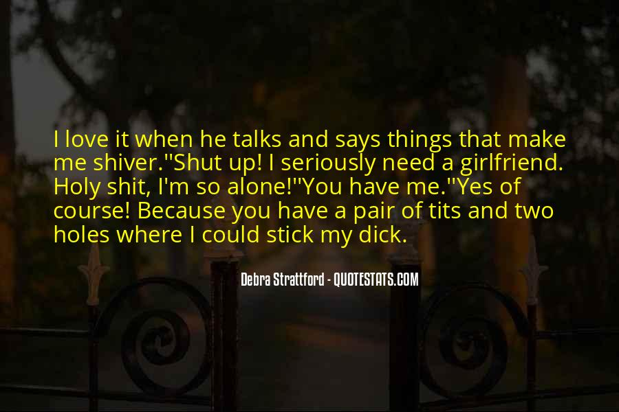 Alone Because Of Love Quotes #597434