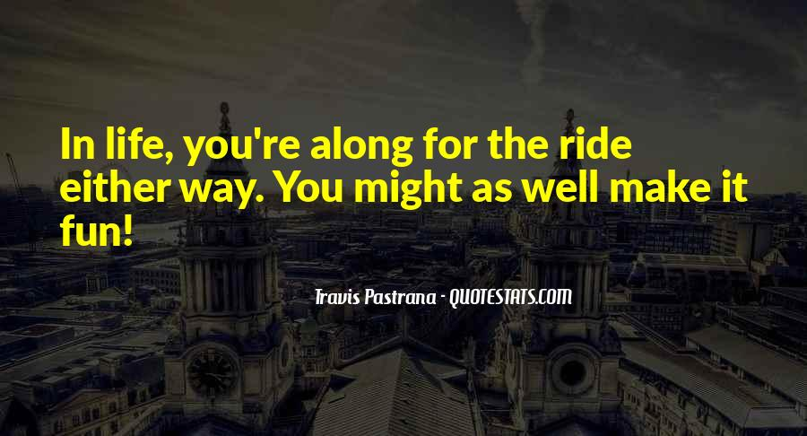 Along For The Ride Quotes #1617574