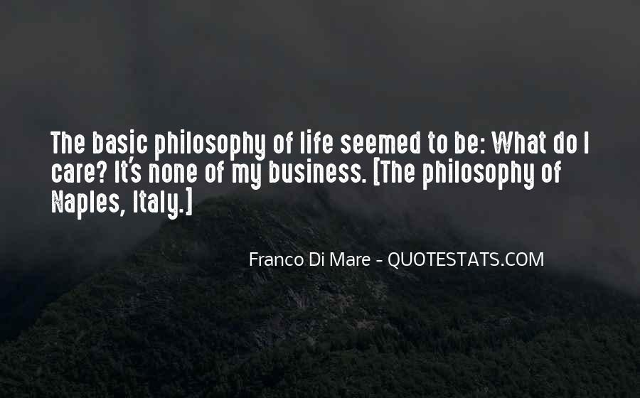 Quotes About My Philosophy Of Life #34396