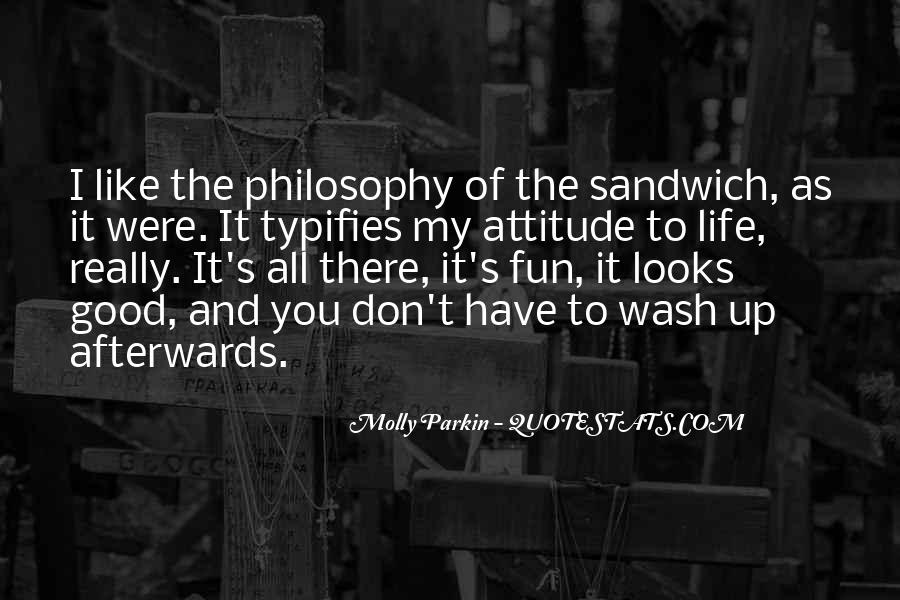 Quotes About My Philosophy Of Life #399274