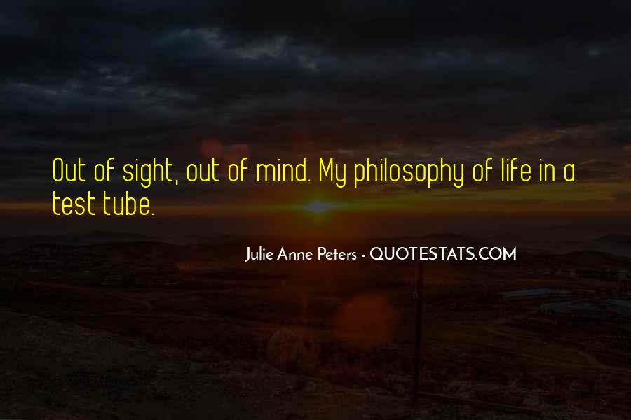 Quotes About My Philosophy Of Life #619507
