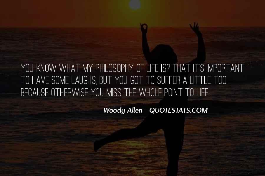 Quotes About My Philosophy Of Life #732344