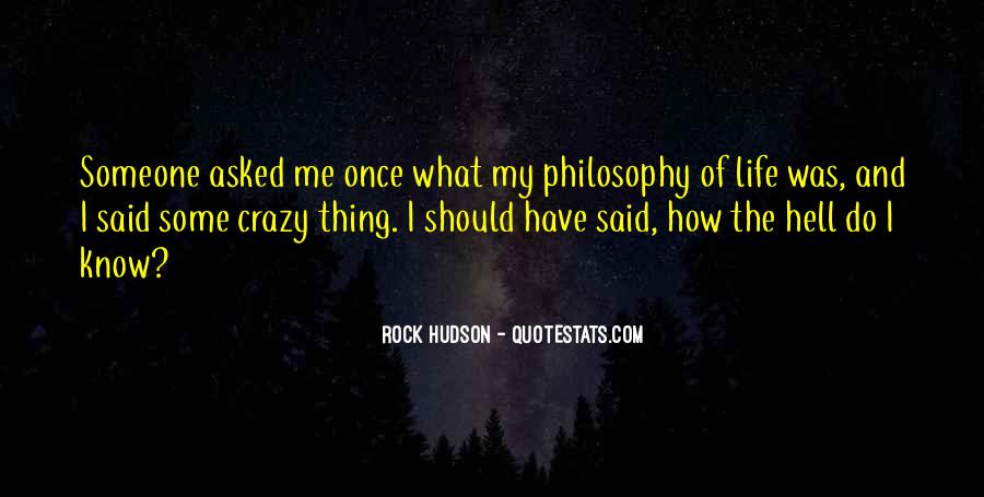 Quotes About My Philosophy Of Life #742205