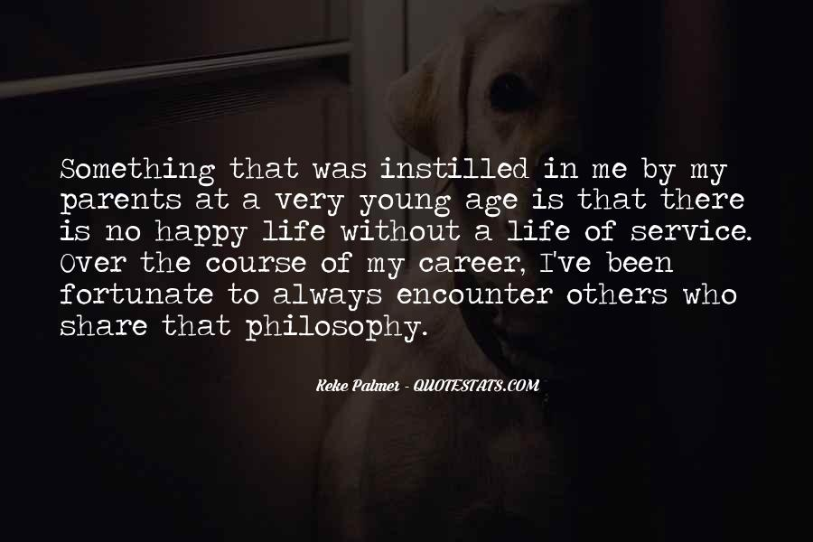 Quotes About My Philosophy Of Life #75054