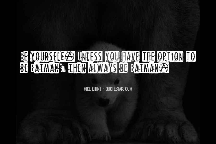 Always Be Yourself Unless Quotes #1154436