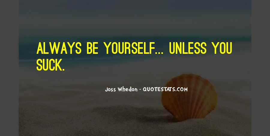 Always Be Yourself Unless Quotes #155861