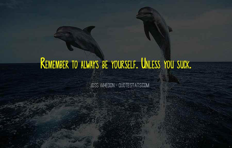 Always Be Yourself Unless Quotes #517253