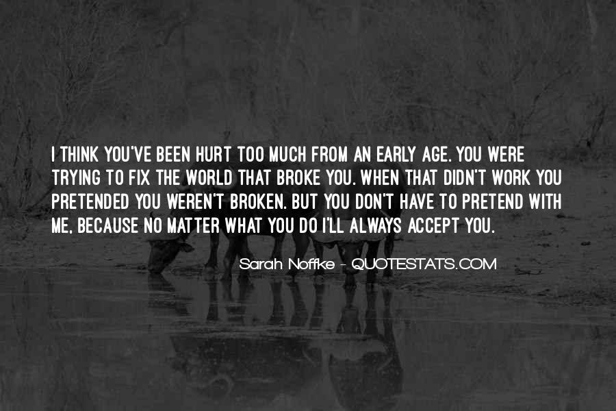 Always Been Hurt Quotes #1035164