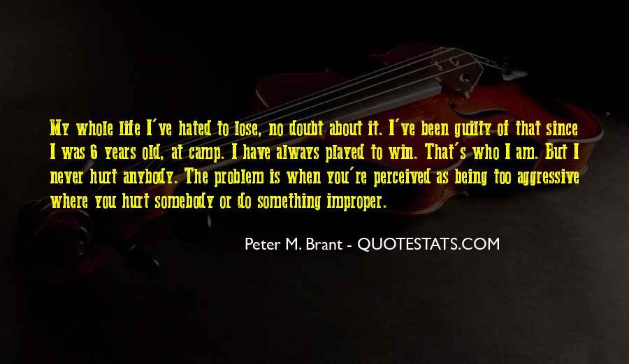 Always Been Hurt Quotes #882583
