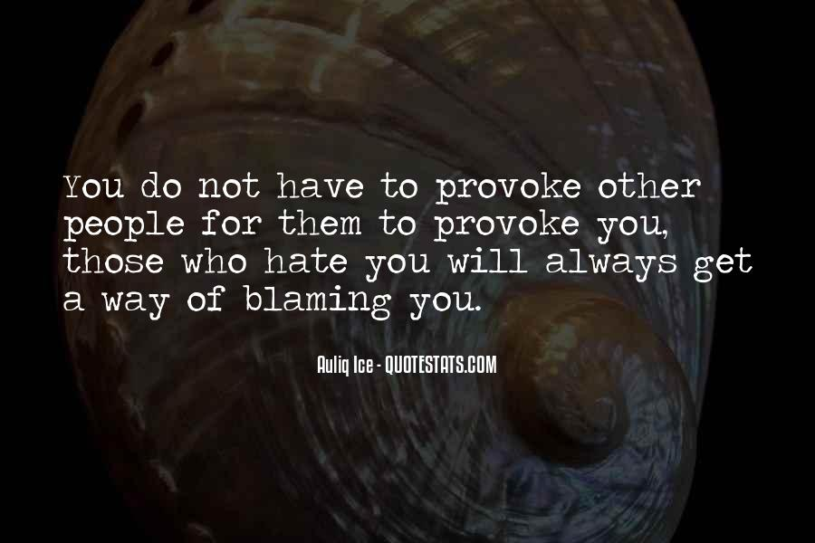 Always Blaming Me Quotes #1171194