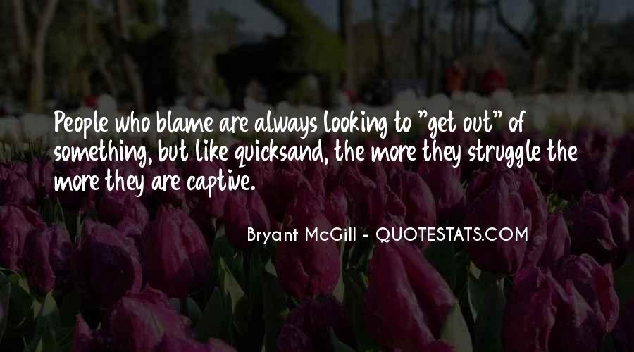 Always Blaming Me Quotes #854922