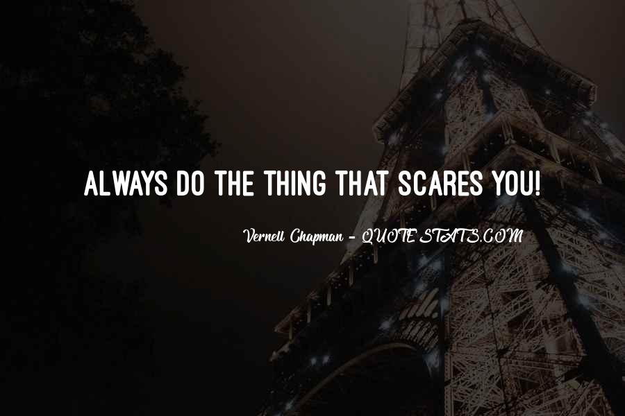 Always Do What Scares You Quotes #1292306