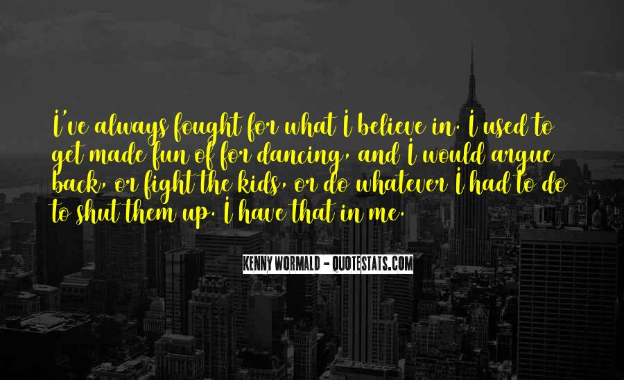 Always Fight For What You Believe In Quotes #1456238