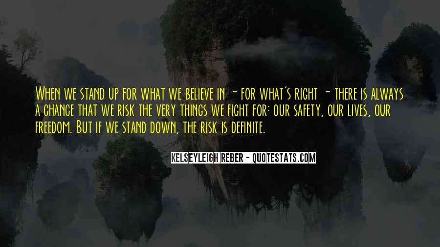 Always Fight For What You Believe In Quotes #1773896