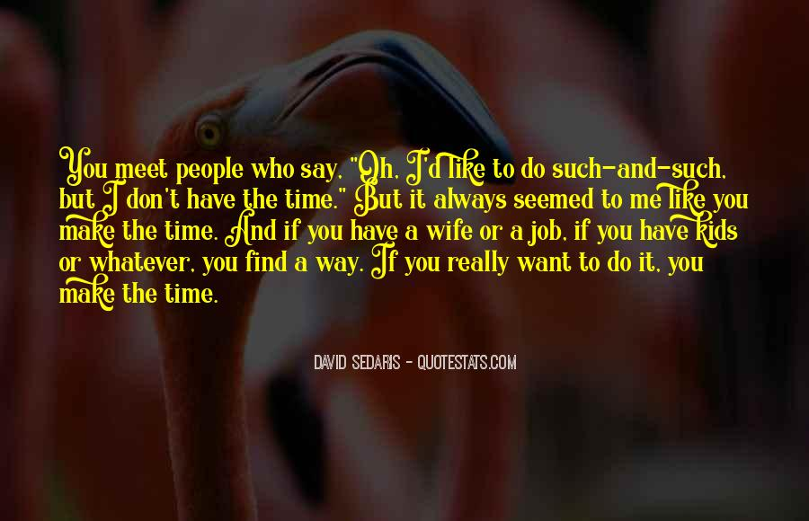 Always Find The Time Quotes #908298