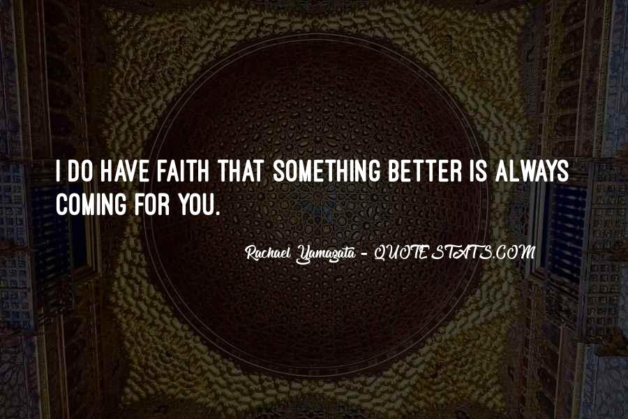 Always Have Faith Quotes #723540