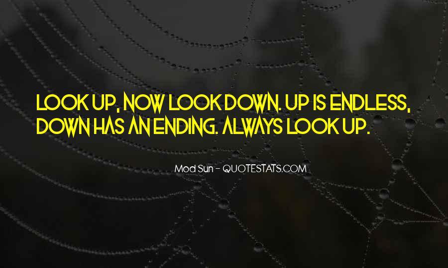 Always Look Down Quotes #1149894