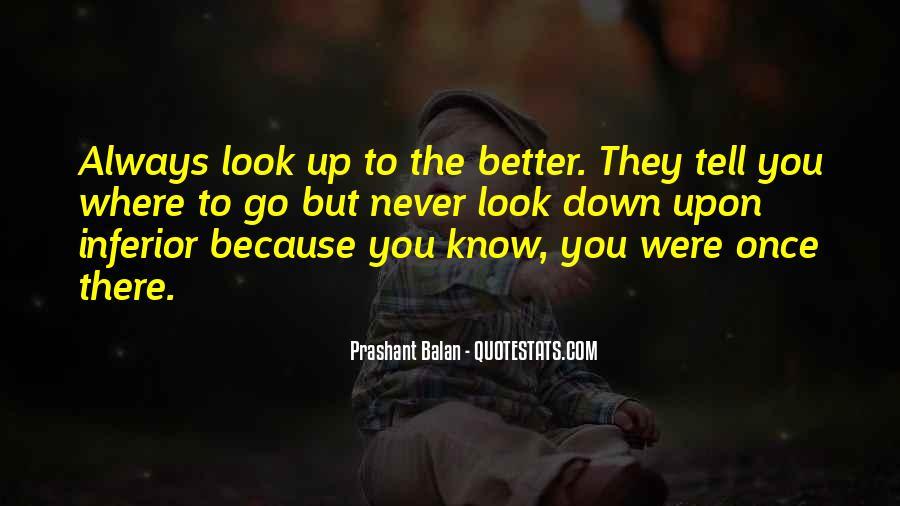 Always Look Down Quotes #1729498