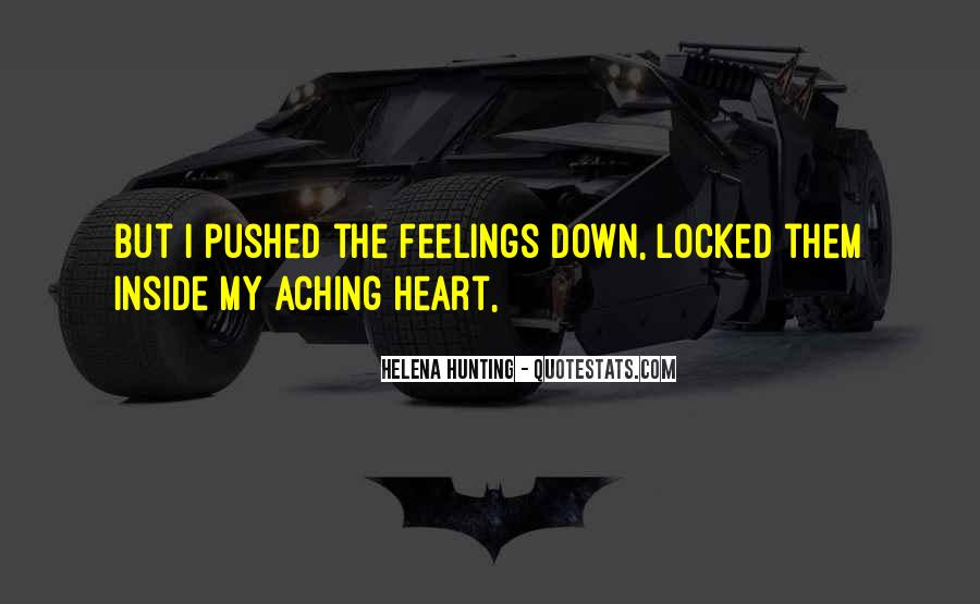 Quotes About My Heart Aching #1084014