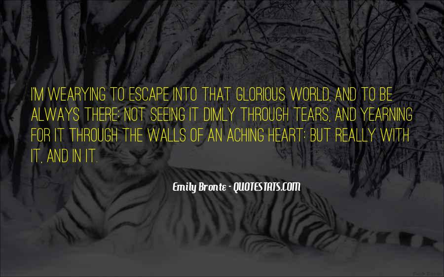 Quotes About My Heart Aching #1228586