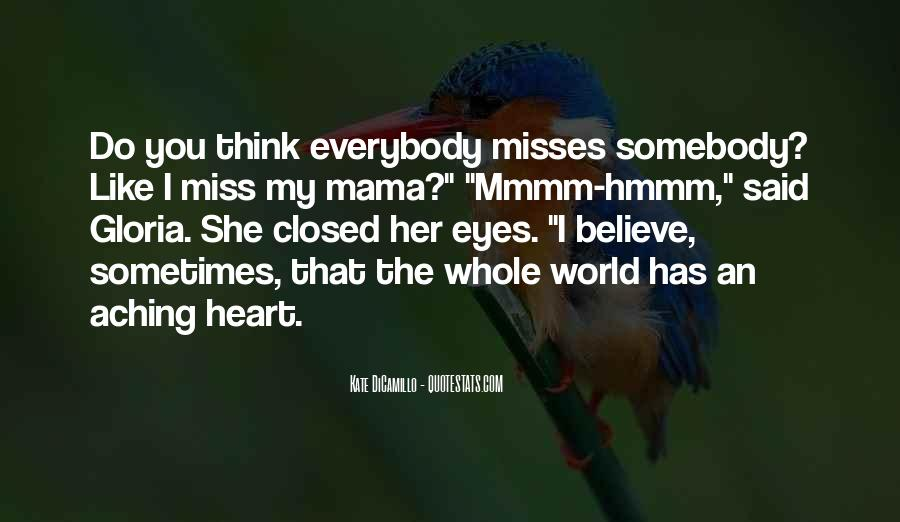 Quotes About My Heart Aching #1364887