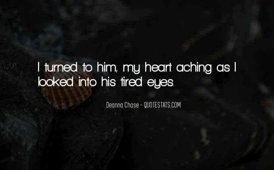 Quotes About My Heart Aching #1661487